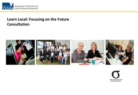 1 Learn Local: Focusing on the Future Consultation.