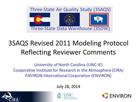 Three-State Air Quality Study (3SAQS) Three-State Data Warehouse (3SDW) 3SAQS Revised 2011 Modeling Protocol Reflecting Reviewer Comments University of.