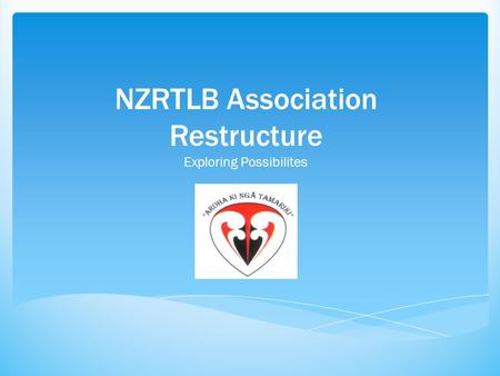 NZRTLB Association Restructure Exploring Possibilites.