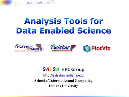 SALSA HPC Group  School of Informatics and Computing Indiana University.