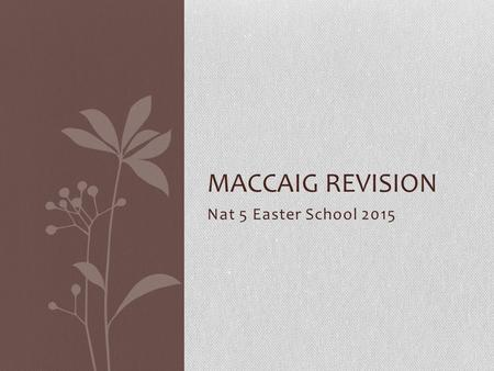 MacCaig Revision Nat 5 Easter School 2015.