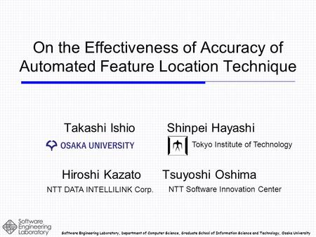 Software Engineering Laboratory, Department of Computer Science, Graduate School of Information Science and Technology, Osaka University On the Effectiveness.