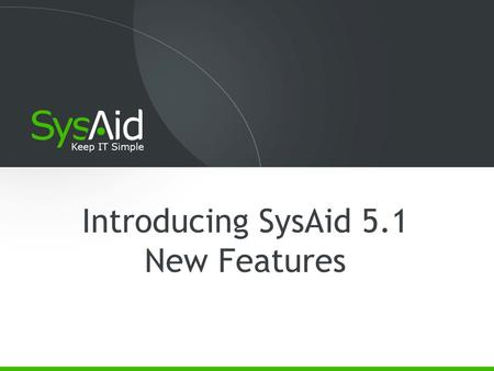 Introducing SysAid 5.1 New Features. 12/ 2 Content New Knowledgebase and FAQ abilities Improved Search Additional email protocols Improved history and.