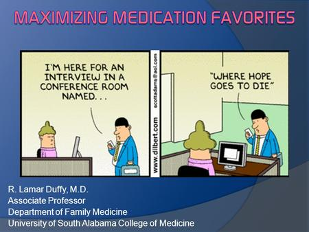 R. Lamar Duffy, M.D. Associate Professor Department of Family Medicine University of South Alabama College of Medicine.