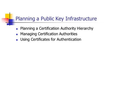 Planning a Public Key Infrastructure