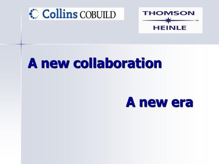 A new collaboration A new era. The learner's dictionary transformed!