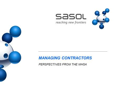MANAGING CONTRACTORS PERSPECTIVES FROM THE MHSA. copyright reserved 2003, department, company INTRODUCTION More work is being outsourced to contractors.