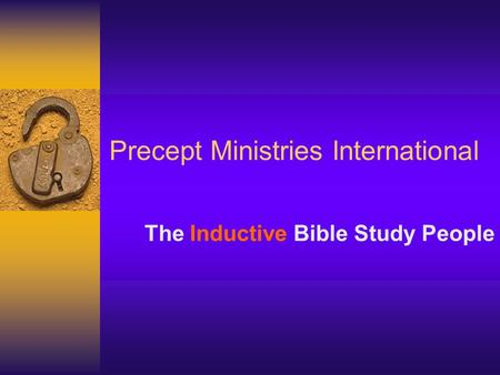 Precept Ministries International The Inductive Bible Study People.