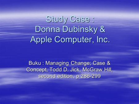 donna dubinsky and apple computers Free essay: donna dubinsky and apple computer, inc as companies today strive for success in the market place, it is the efficiency of the top management in.