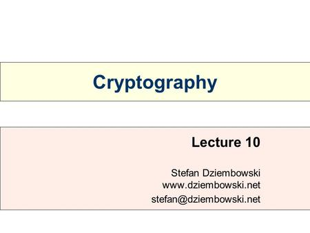 Cryptography Lecture 10 Stefan Dziembowski