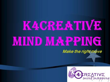 K4creative Mind Mapping Make the right move. Children's can not go wrong, Children's future… can not go wrong,
