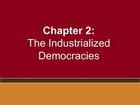 Chapter 2: The Industrialized Democracies