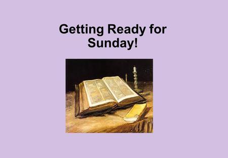 Getting Ready for Sunday!. The Third Sunday of Lent The Lenten Journey The Lenten journey is about repentance. What is repentance? It is about making.