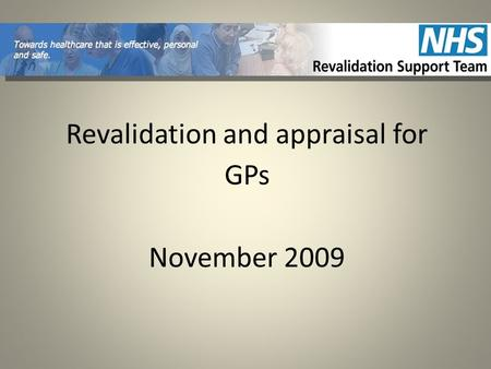 Revalidation and appraisal for GPs November 2009.