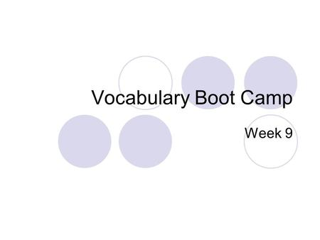 Vocabulary Boot Camp Week 9. Introducing Our Week 9 Words! mitigate adversity diversity tenacious consensus delegate collaborative decisive confrontation.