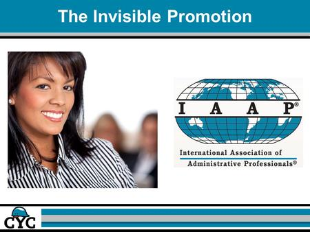 The Invisible Promotion. Learning Objectives  Develop a personal strategy for managing change  Eliminate the mistakes that can come with an invisible.