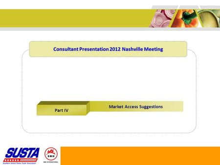 Market Access Suggestions Part IV Consultant Presentation 2012 Nashville Meeting.