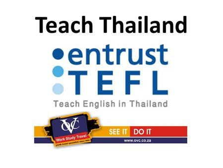 Teach Thailand. Non Immigrant B Visa NEW VISA PROCESS: To be applied for in home-country Need a 5 week lead-time Allows entry to Thailand for 90 days.