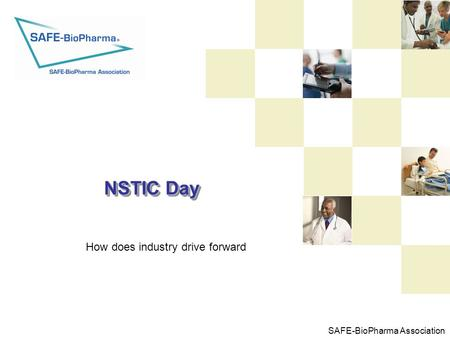 SAFE-BioPharma Association NSTIC Day How does industry drive forward.