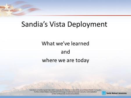 Sandia is a multiprogram laboratory operated by Sandia Corporation, a Lockheed Martin Company, for the United States Department of Energy's National Nuclear.