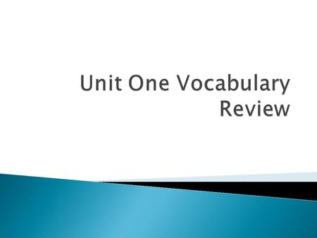 Unit One Vocabulary Review