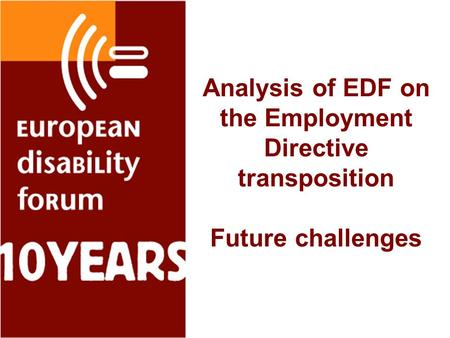 Analysis of EDF on the Employment Directive transposition Future challenges.