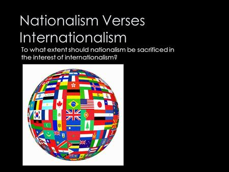 Nationalism Verses Internationalism