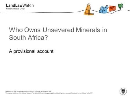 Who Owns Unsevered Minerals in South Africa? A provisional account.
