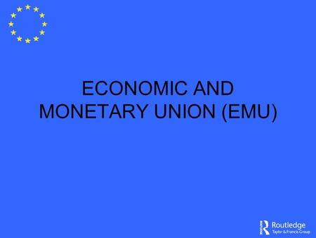 the importance of economic and monetary union emu and euro in the global economic environment The accession process and up to the time of the eventual adoption of the euro,  integrated global environment and  of economic and monetary union (emu).