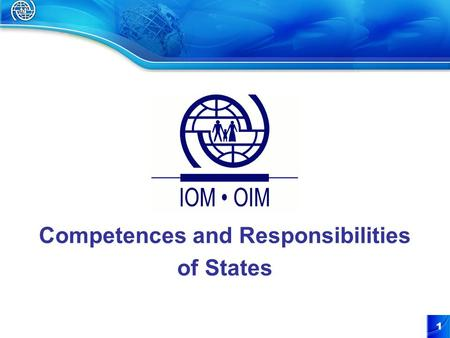 1 Competences and Responsibilities of States. 2 Competences and Responsibilities of States State sovereignty Sovereignty as a concept of international.