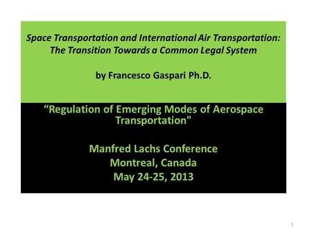 "Space Transportation and International Air Transportation: The Transition Towards a Common Legal System by Francesco Gaspari Ph.D. ""Regulation of Emerging."