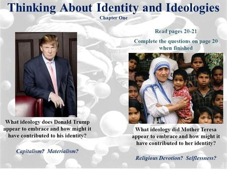 Thinking About Identity and Ideologies Chapter One What ideology does Donald Trump appear to embrace and how might it have contributed to his identity?