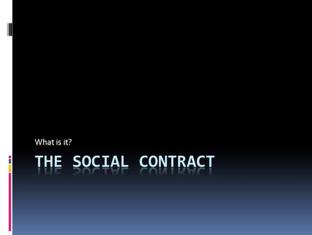 What is it? The <strong>Social</strong> <strong>Contract</strong>.