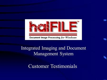 Integrated Imaging and Document Management System Customer Testimonials.
