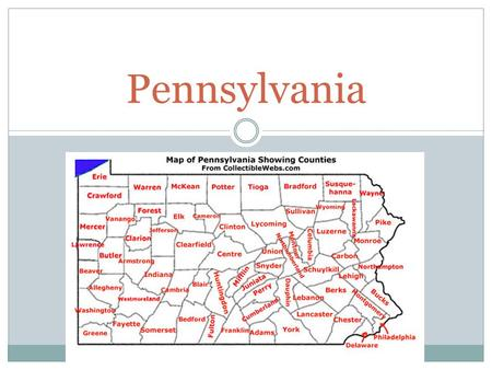 "Pennsylvania. William Penn Founded PA in 1682 Pennsylvania means ""Penns Woods"" after William Penn's father."