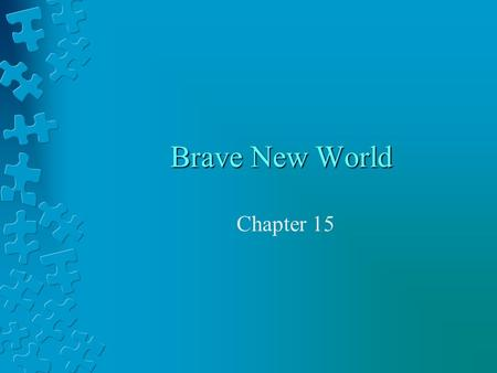 Brave New World Chapter 15.