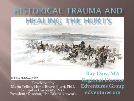 Historical Trauma and Healing the Hurts