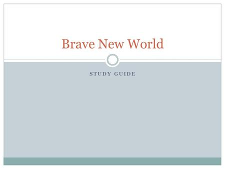Brave New World Study Guide.