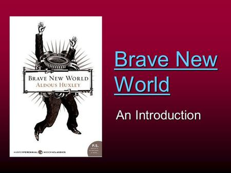 Brave New World An Introduction. What is utopia? What is dystopia? Write your own definitions now.