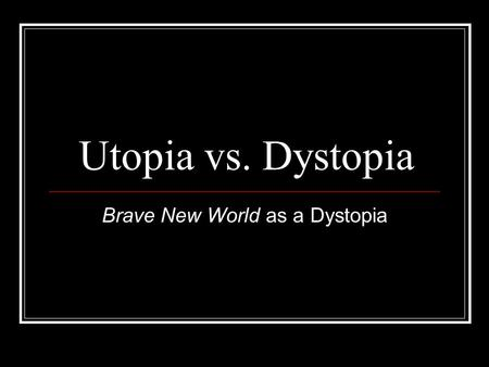 dystopia in literature Dystopian literature has the license to freely explore new modes of thinking about government, individual rights, oppression, liberty and language.