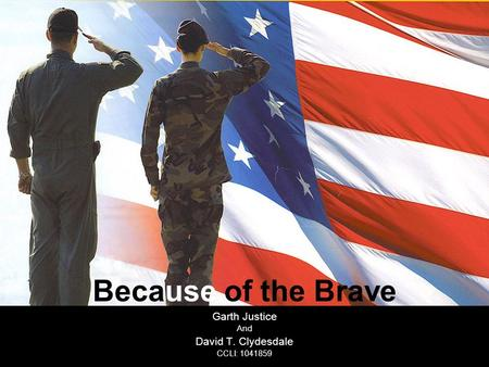 Because of the Brave Garth Justice David T. Clydesdale And
