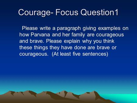 Courage- Focus Question1