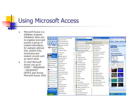 Using Microsoft Access Microsoft Access is a database program. Databases allow you to organize store and present a group of related information, for example.