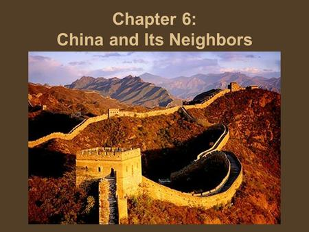 Chapter 6: China and Its Neighbors. Notes 6-1 China's Land and Economy.