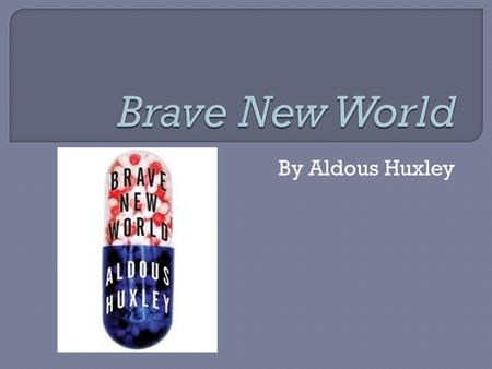 By Aldous Huxley.  Post-World War I world was a suffering the effects of carnage and destruction of lives and property Ideas of civilization were shaken.
