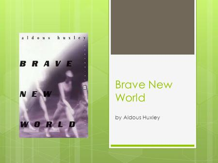 technology in aldous huxleys brave new world and the real world