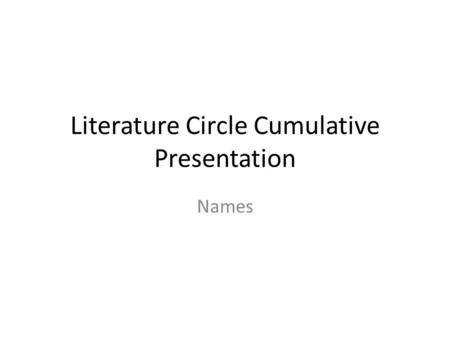 Literature Circle Cumulative Presentation Names. Positive Connotation SMILE: Smile has a positive connotation because in the story the characters are.