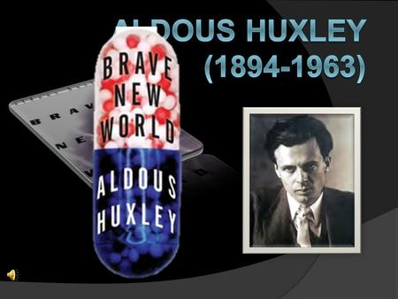 Aldous Huxley is born in the village of Godalming, Surrey, England, July 26.