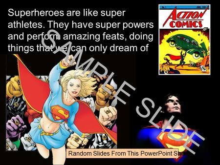 www.ks1resources.co.uk Superheroes are like super athletes. They have super powers and perform amazing feats, doing things that we can only dream of doing.