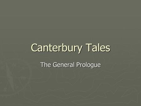 Canterbury Tales The General Prologue.